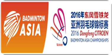 Dong Feng Citroen Badminton Asia Championships 2016